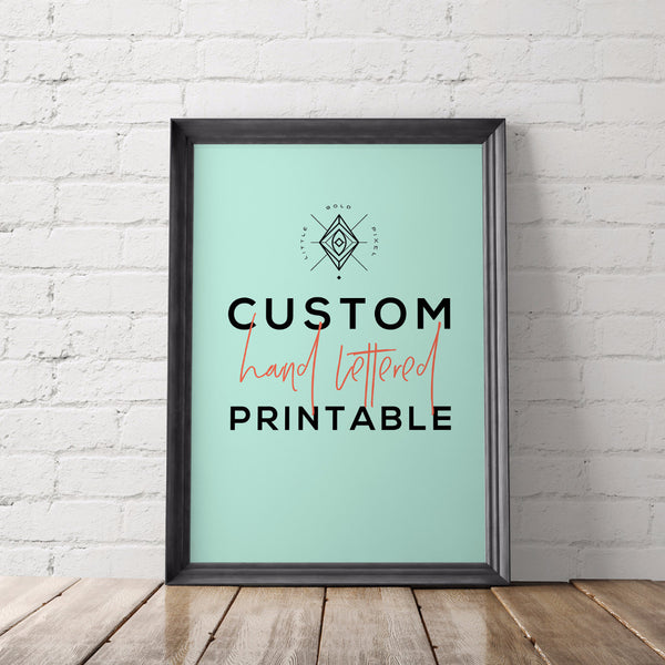 Custom Hand Lettered Printable - Little Gold Pixel