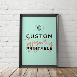 Custom Typography Printable - Little Gold Pixel