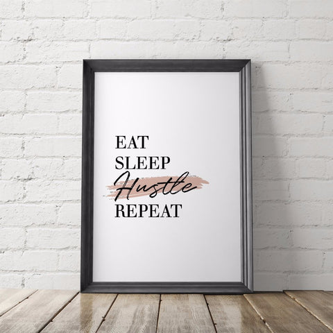 Eat Sleep Hustle Repeat Art Printable