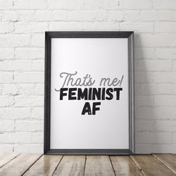 Feminist AF Art Printable - Little Gold Pixel