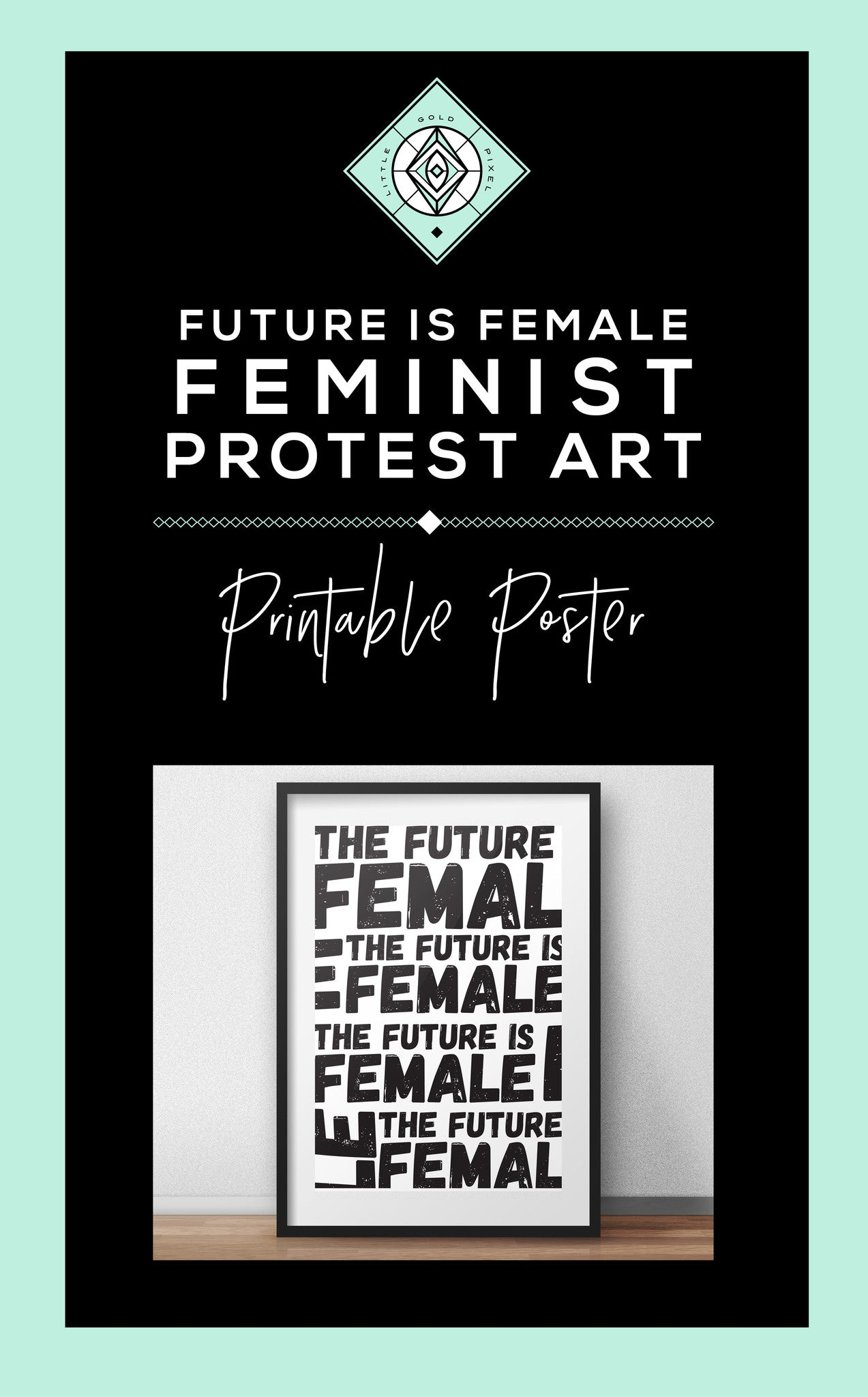 Future is Female Feminist Printable Poster