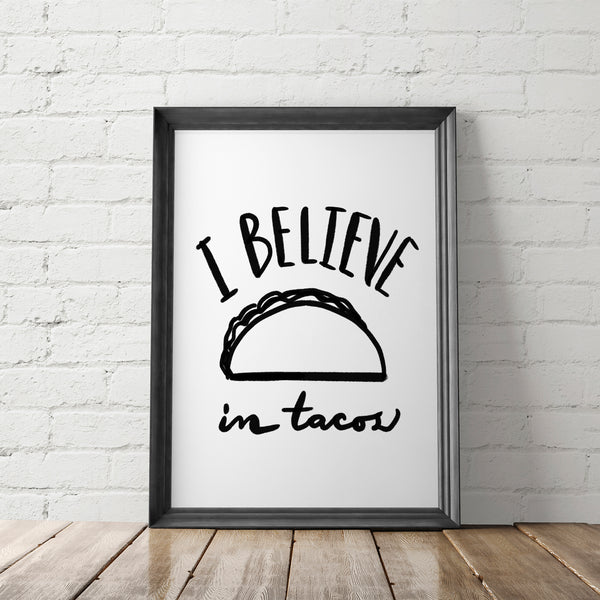 I Believe in Tacos Art Printable - Little Gold Pixel