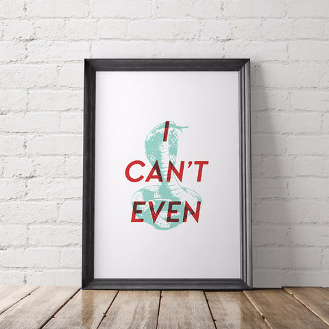 I Can't Even Art Printable - Little Gold Pixel
