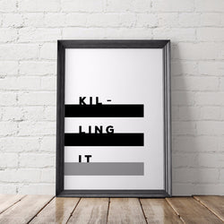 Killing It Art Printable - Little Gold Pixel