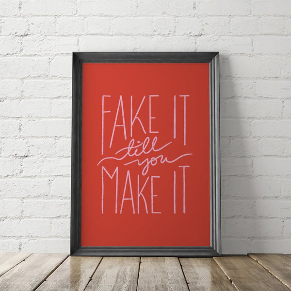 Fake It Till You Make It Inspirational Art Printable - Little Gold Pixel