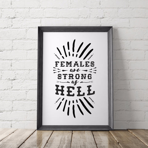 Females Are Strong As Hell Art Printable - Little Gold Pixel