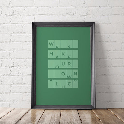 We Make Our Own Luck Art Printable - Little Gold Pixel