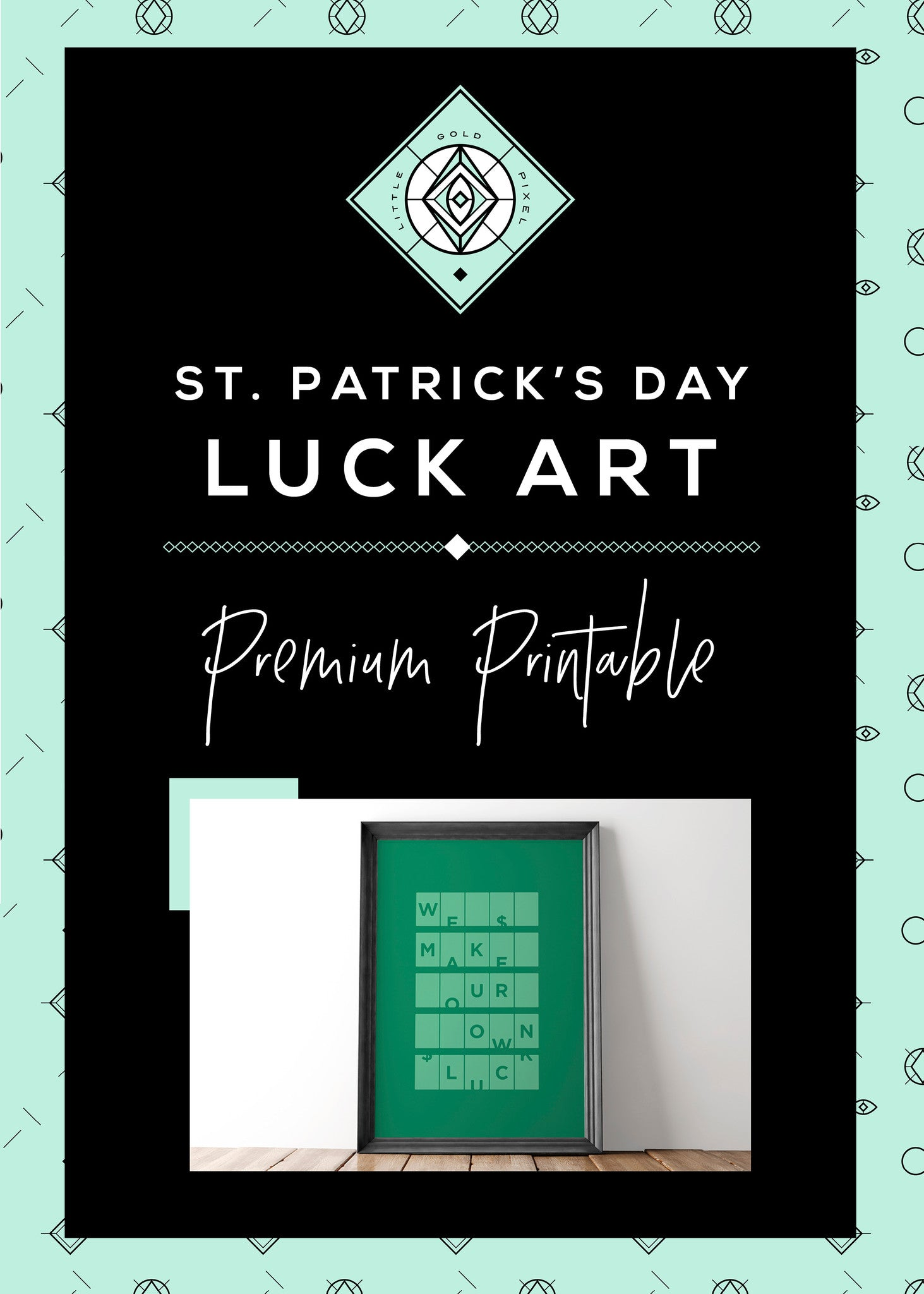 We Make Our Own Luck Art Printable