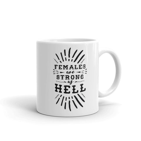 Females Are Strong As Hell Coffee Mug - Little Gold Pixel