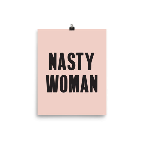 Nasty Woman Feminist Poster - Little Gold Pixel