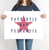 Patriotic Not Psychotic Protest Poster - Little Gold Pixel
