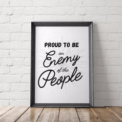 Proud to be an Enemy of the People Printable Poster - Little Gold Pixel