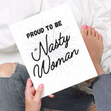 Proud to be a Nasty Woman Printable Poster - Little Gold Pixel