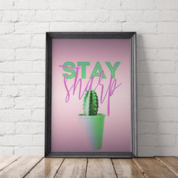 Cactus Motivational Art Printable, Stay Sharp
