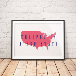 Trapped in a Red State Protest Poster - Little Gold Pixel
