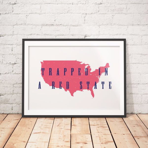 Trapped in a Red State Protest Poster