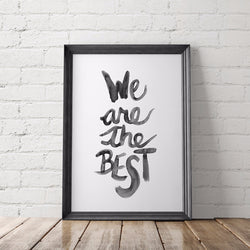We Are the Best Brush Lettered Art Printable - Little Gold Pixel