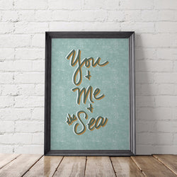 You & Me & the Sea Hand Lettered Art Printable - Little Gold Pixel