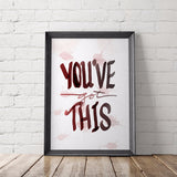 You've Got This Motivational Art Printable