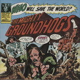The Mighty Groundhogs - Who Will Save The World? The Mighty Groundhogs - Limited Edition 500 Copies (Gatefold Vinyl Album)