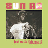 Sun Ra - Just Outta This World - Rare Tracks 1955-1961