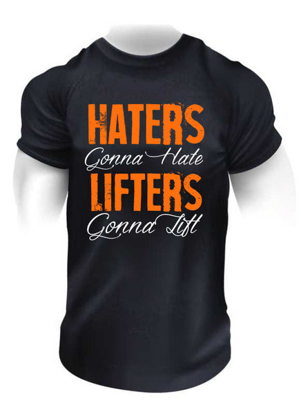 Haters gonna hate, lifters gonna lift - T-shirt [TSD-101],