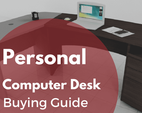 Personal Computer Desk Buying Guide