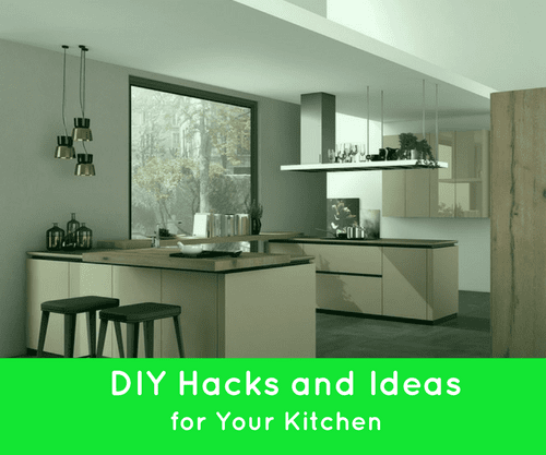 DIY Hacks and Ideas for Your Kitchen