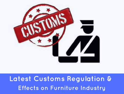 Latest Customs Regulation & How it affects Interior Decoration Industry