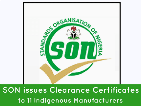 SON issues clearance certificates to 11 Indigenous Manufacturers