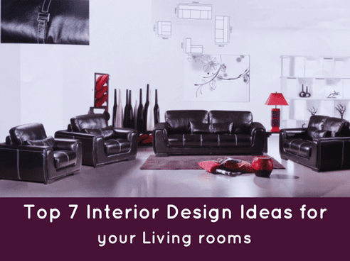 Top 7 Interior Design Ideas for your Living rooms