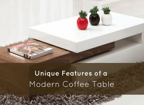 3 Unique Features of a Modern Coffee Table
