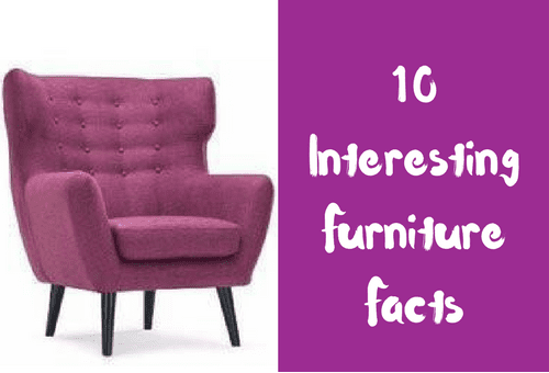 10 Fun Furniture Facts you probably never knew