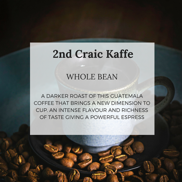2nd Craic Kaffe - Well Roasted Coffee