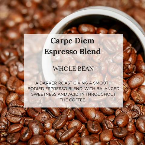 Carpe Diem Espresso Blend - Well Roasted Coffee