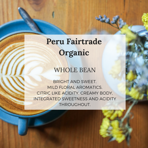 Peru San Ignacio  Fairtrade Organic - Well Roasted Coffee