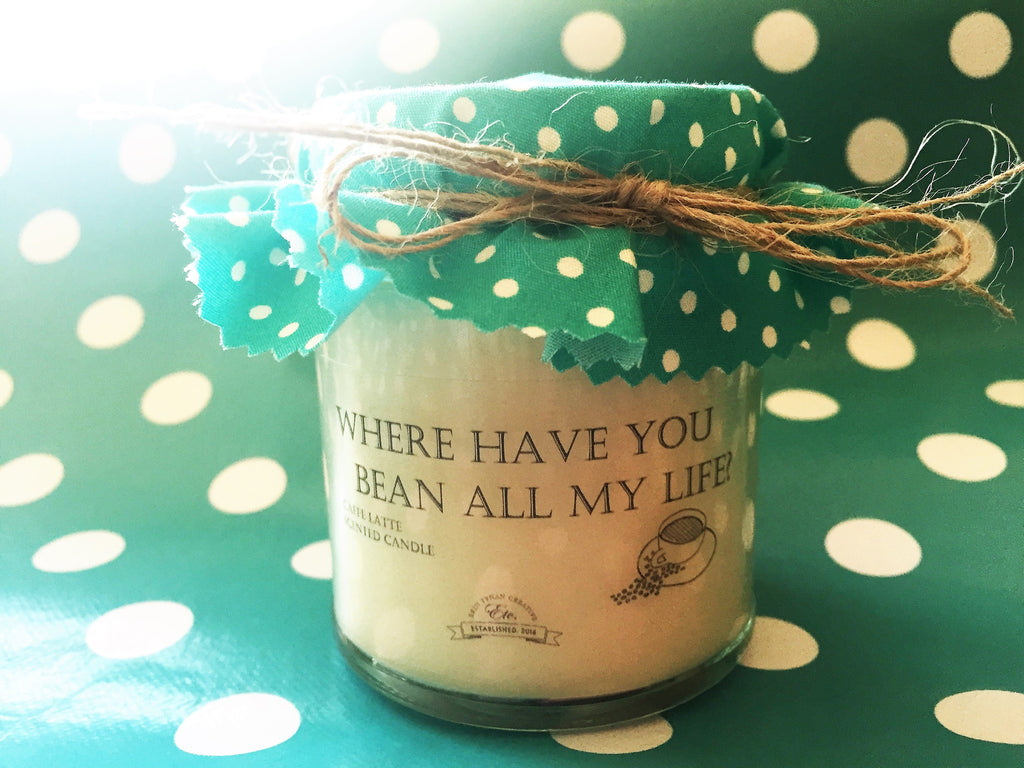 'Where have you bean all my life?' fragranced soy wax candle