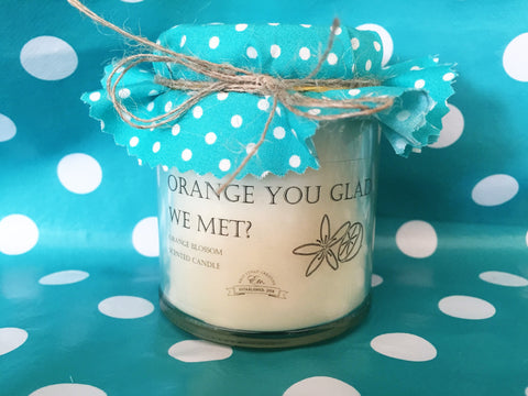 'Orange you glad we met?' fragranced soy wax candle