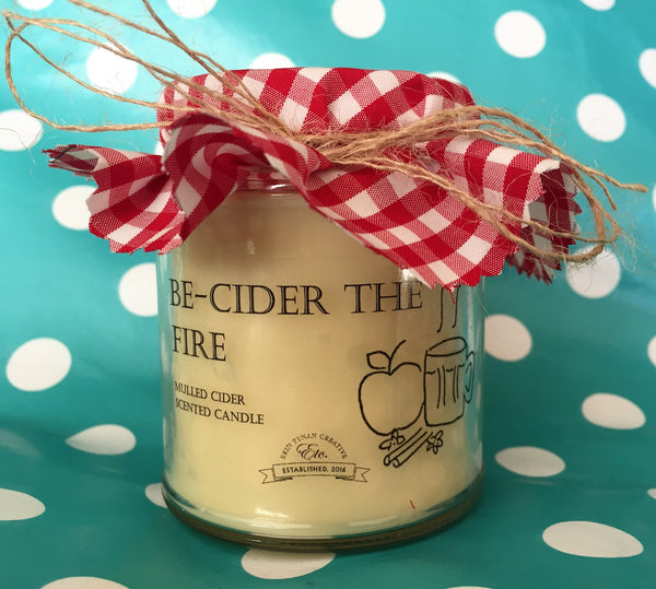 'Be-cider the fire' fragranced soy wax candle