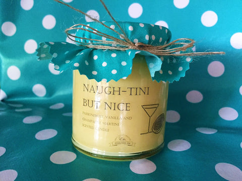 SOLD OUT 'Naugh-tini but nice' fragranced soy wax candle