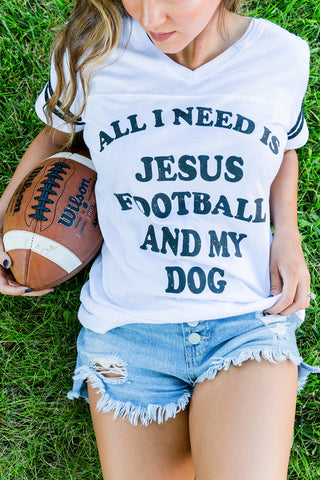 All I Need Is Jesus, Football, And My Dog