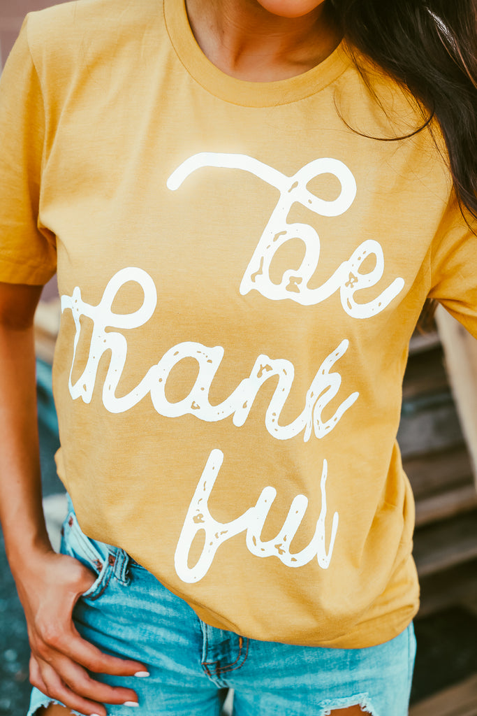 Be Thankful  | Short Sleeve | Heather Mustard