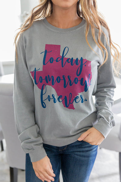 Texas Today Tomorrow Forever | Grey