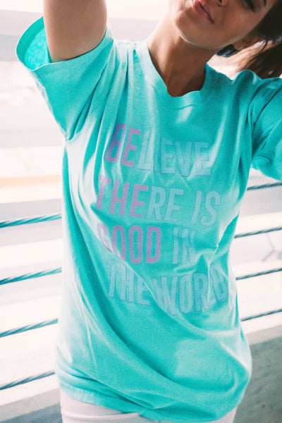Believe There Is Good | Short Sleeve