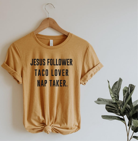 Jesus Follower. Taco Lover. Nap Taker | Short Sleeve
