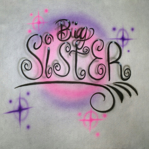 "Airbrushed Custom ""BIG SISTER"" TShirt or Hoodie Youth or Adult - Perfection Airbrushing"