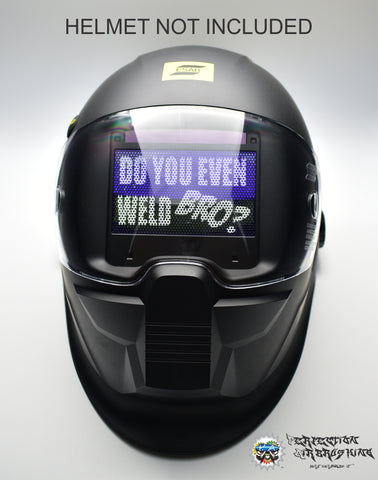 Do You Even Weld Bro? Welding Helmet Lens Graphix - Perfection Airbrushing
