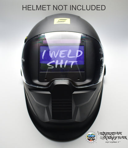I Weld Shit Welding Helmet Lens Graphix - Perfection Airbrushing