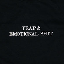Load image into Gallery viewer, TRAP & EMOTIONAL SHIT SHORT SLEEVE T-SHIRT - BLACK