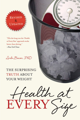 Dr. Linda Bacon Health At Every Size book